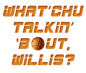 What'chu Talkin' 'Bout, Willis?: An introduction