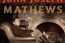Professor Micheal Snyder's book: John Joseph Mathews, Life of an Osage Writer