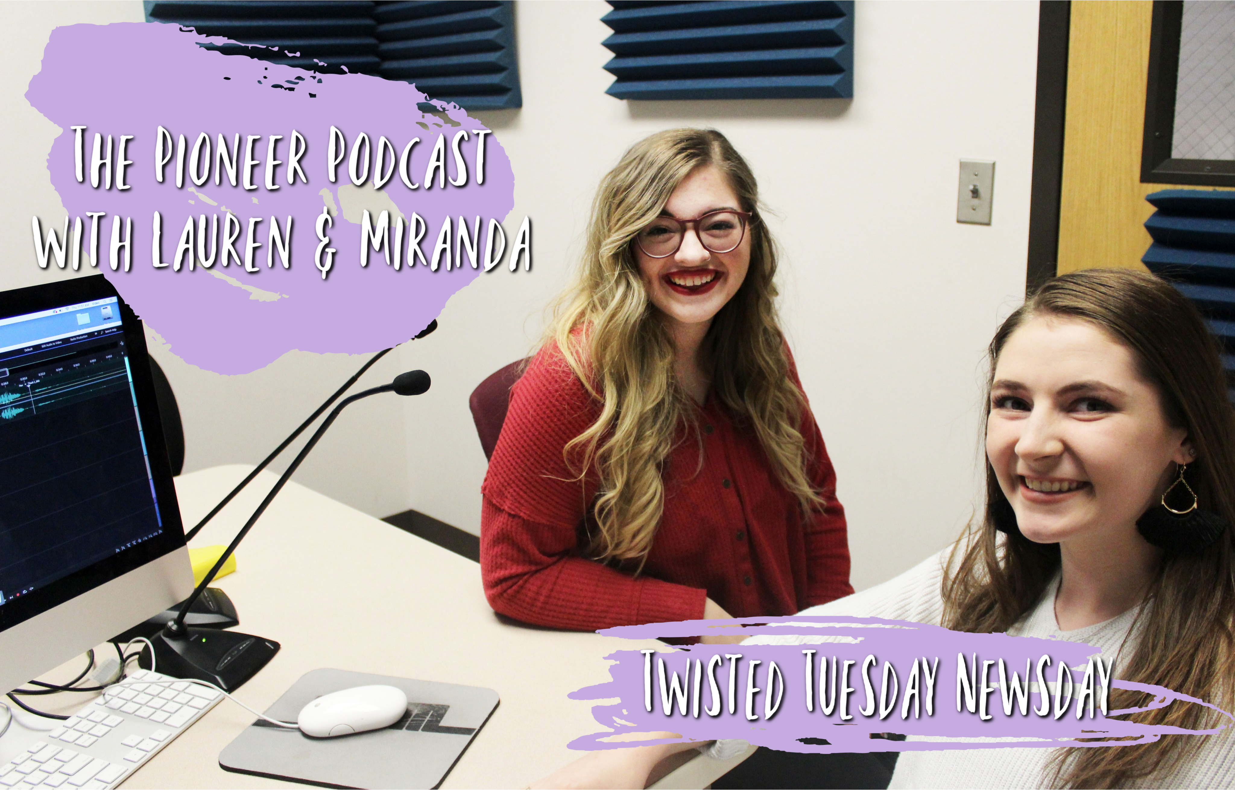 The Pioneer Podcast with Lauren and Miranda: Twisted Tuesday Newsday