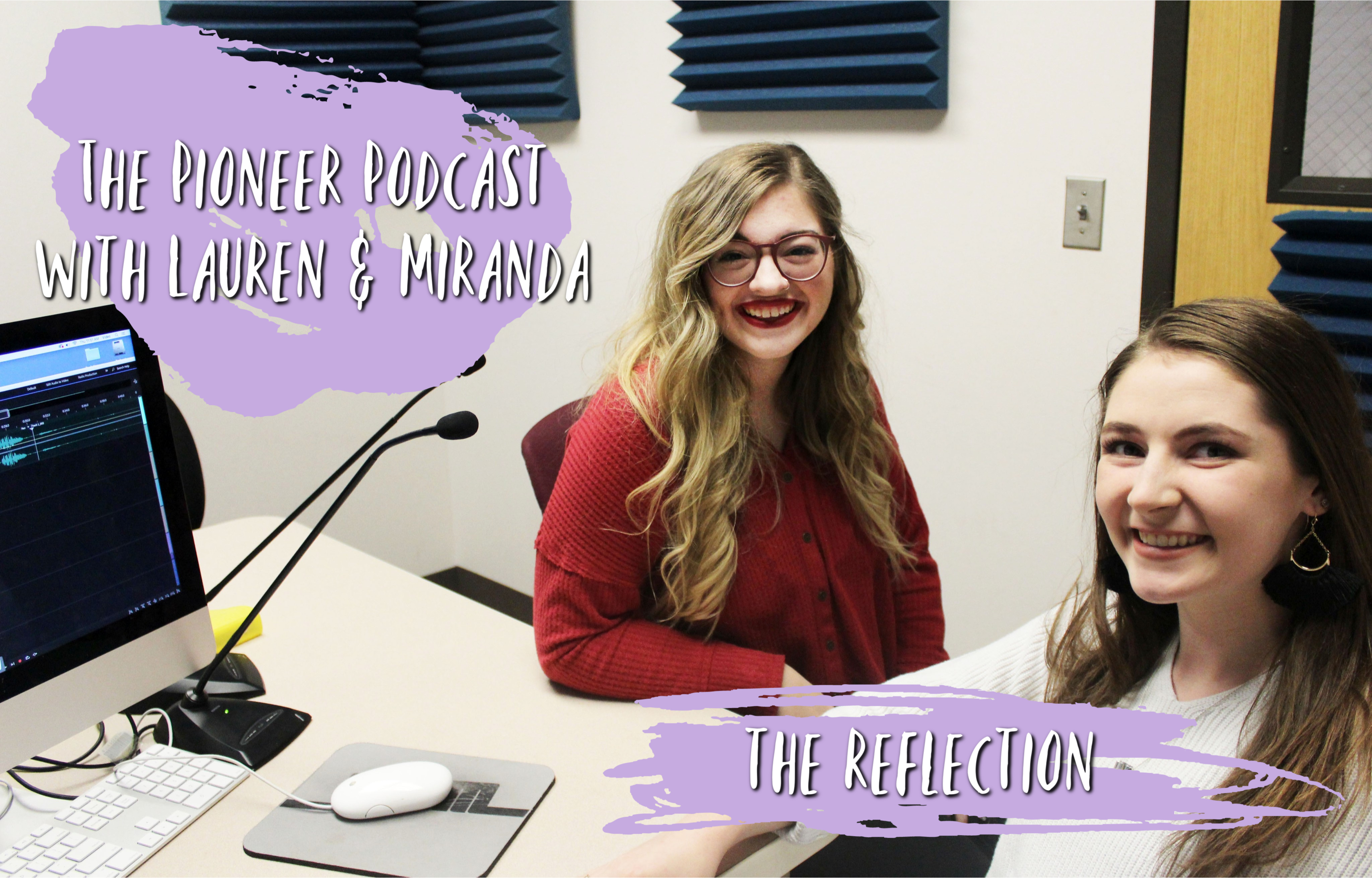 The Pioneer Podcast with Lauren and Miranda: The Reflection