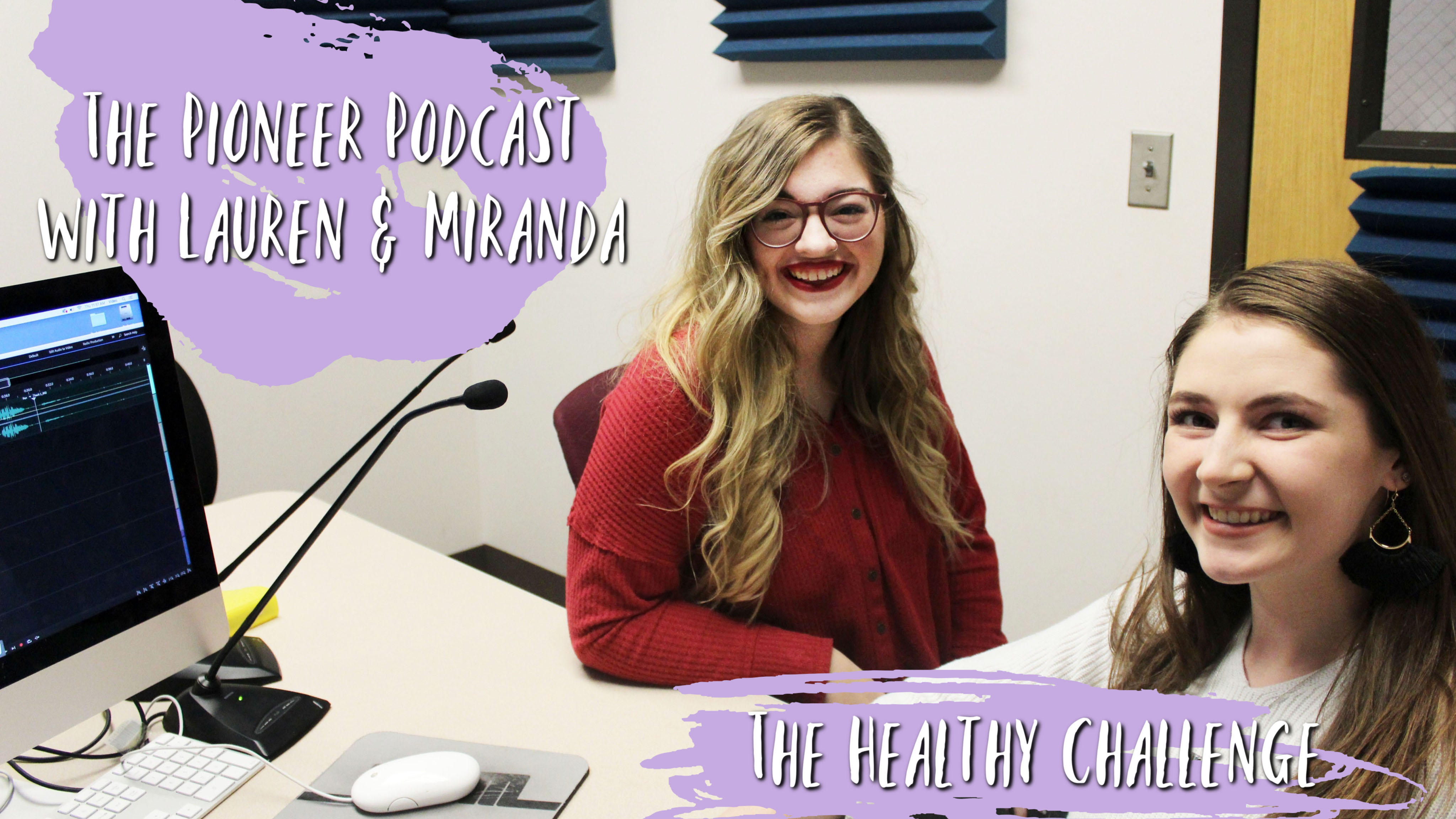 The Pioneer Podcast with Lauren and Miranda: The Healthy Challenge