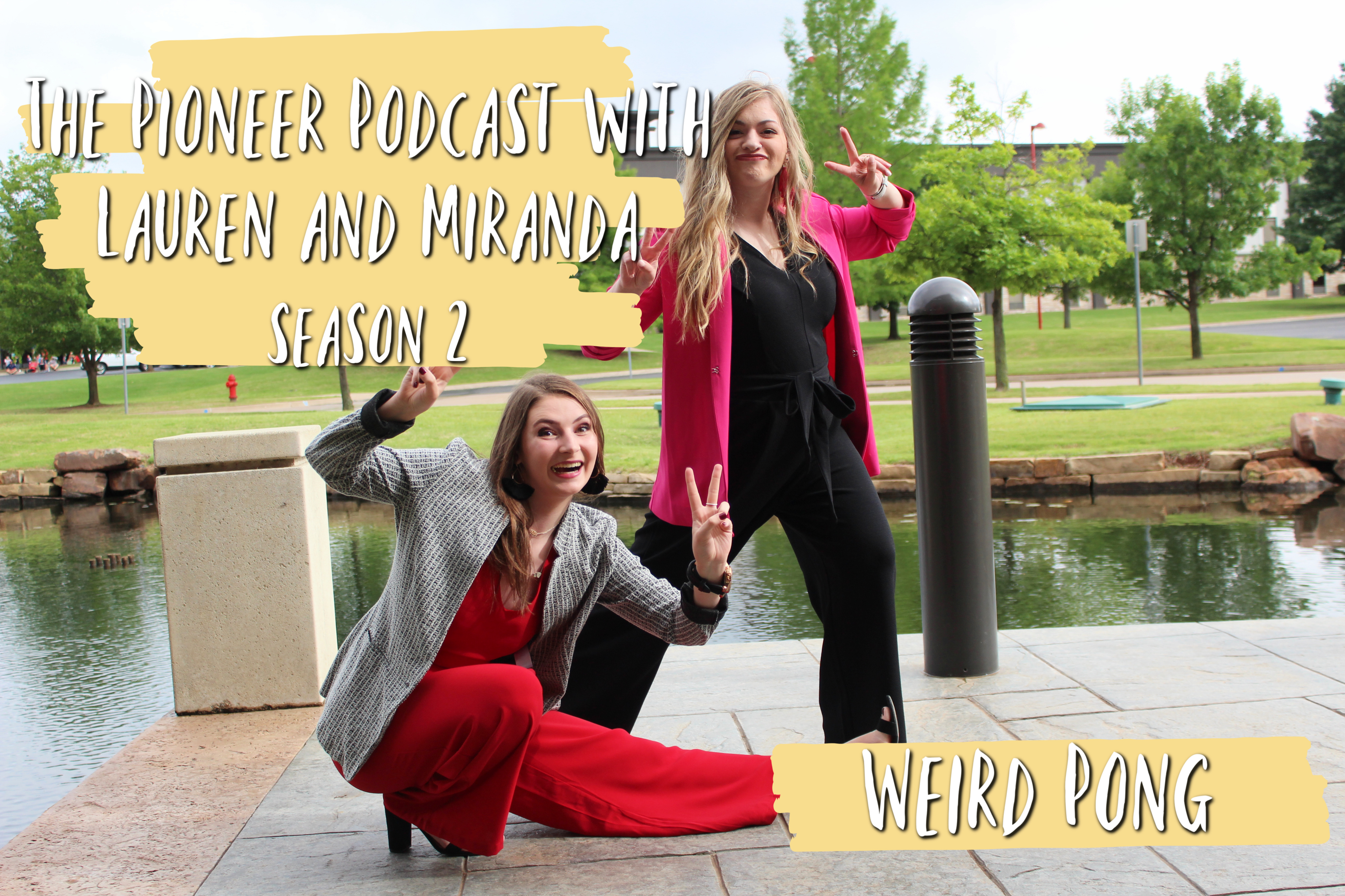 The Pioneer Podcast with Lauren and Miranda: Weird Pong