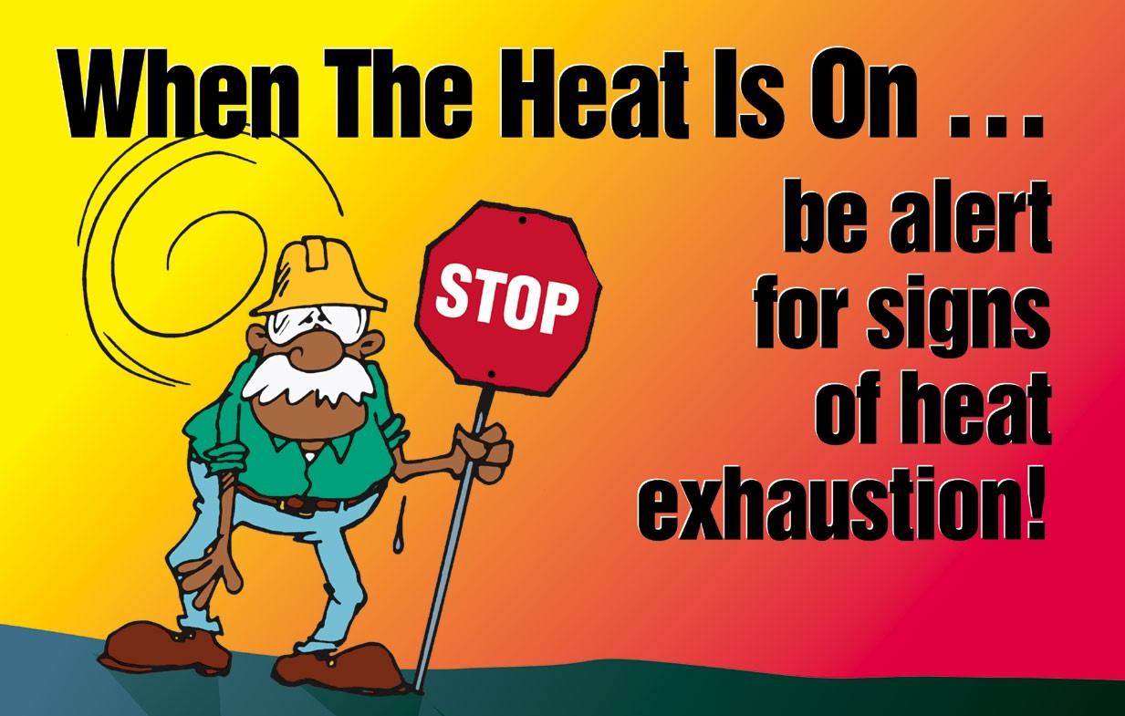 Heat exhaustion can be deadly
