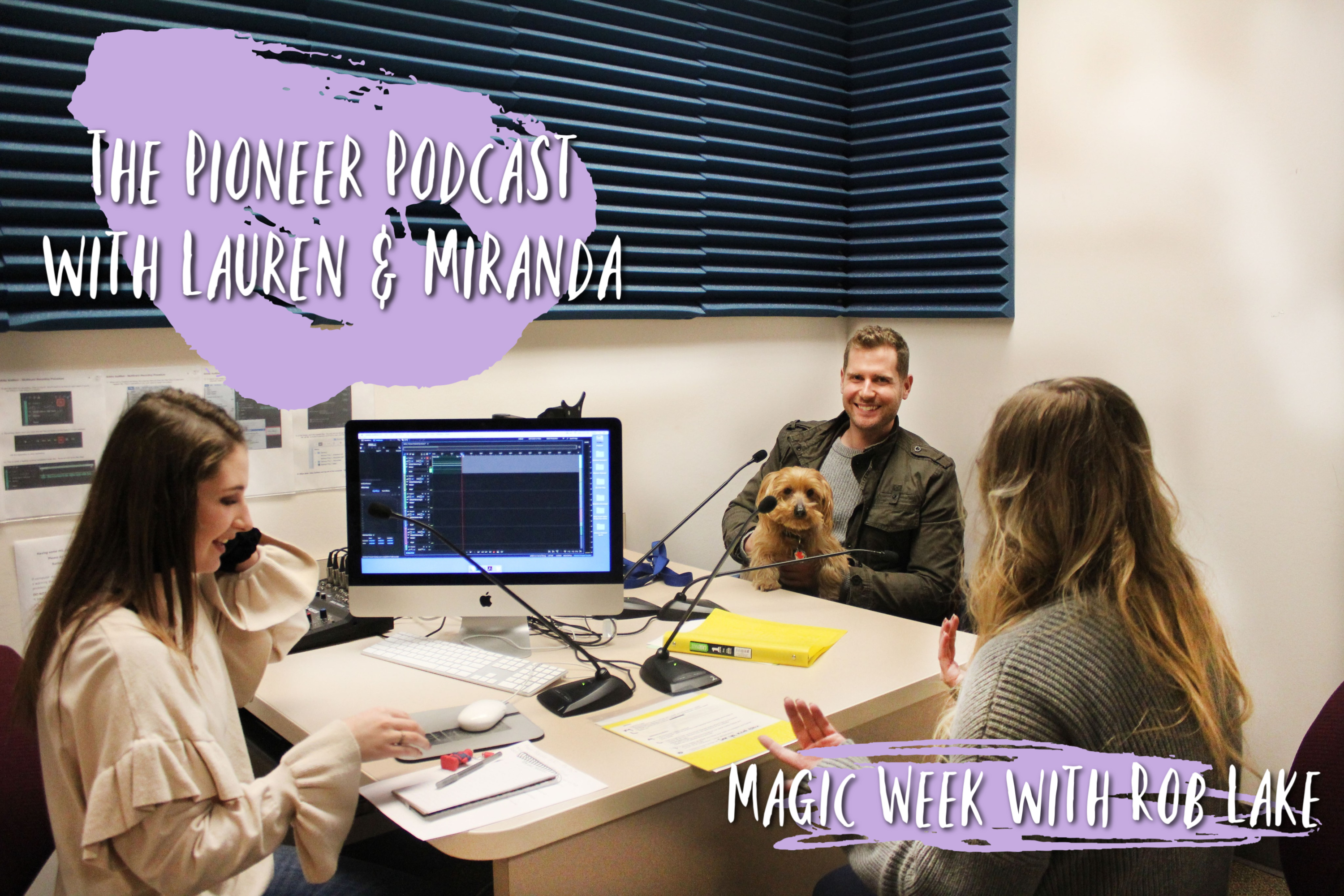 The Pioneer Podcast with Lauren and Miranda: Magic Week with Rob Lake
