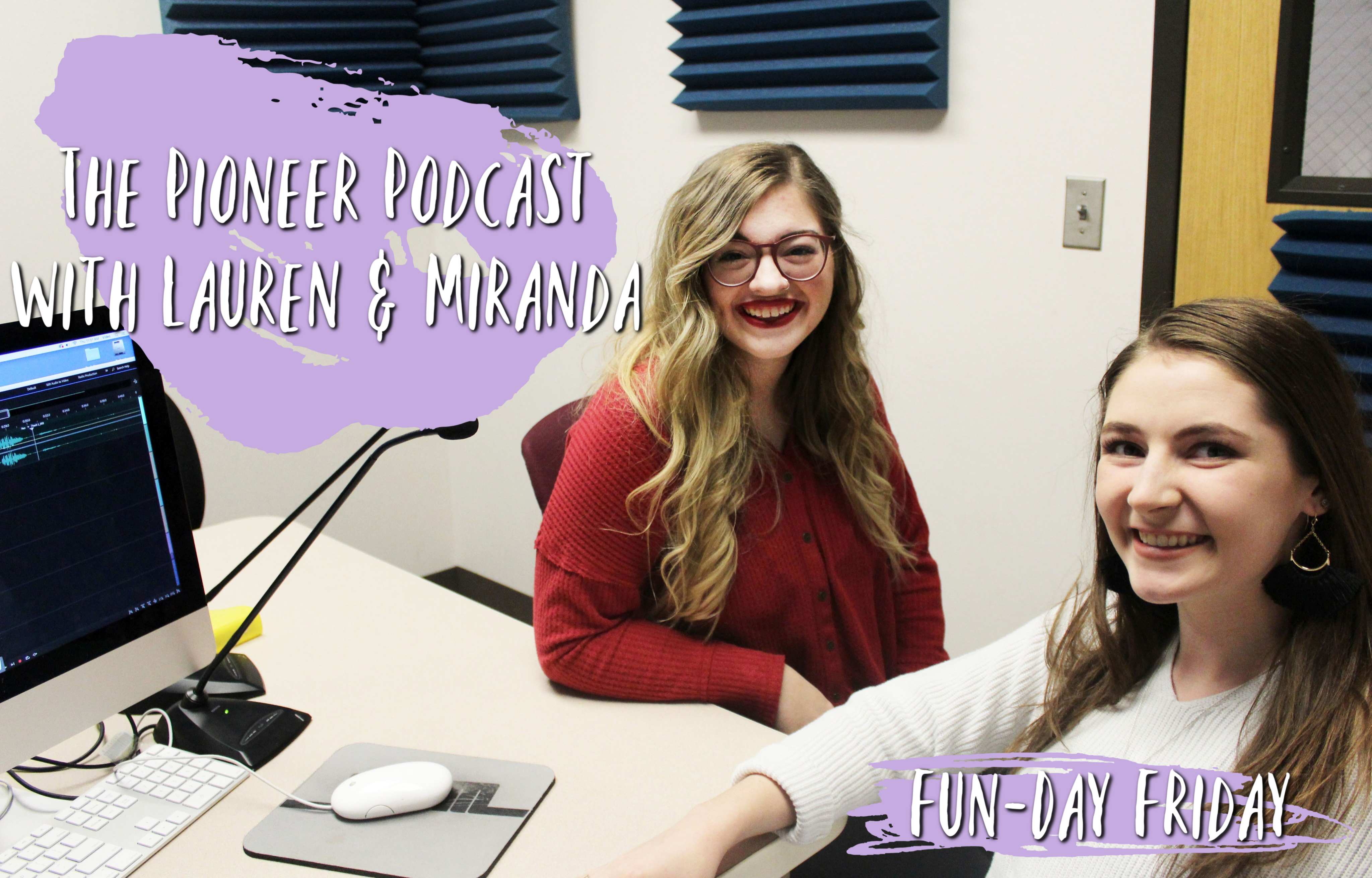 The Pioneer Podcast with Lauren and Miranda: Fun-Day Friday
