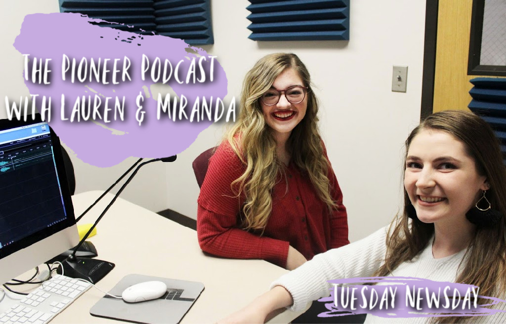 The Pioneer Podcast with Lauren and Miranda: Tuesday Newsday
