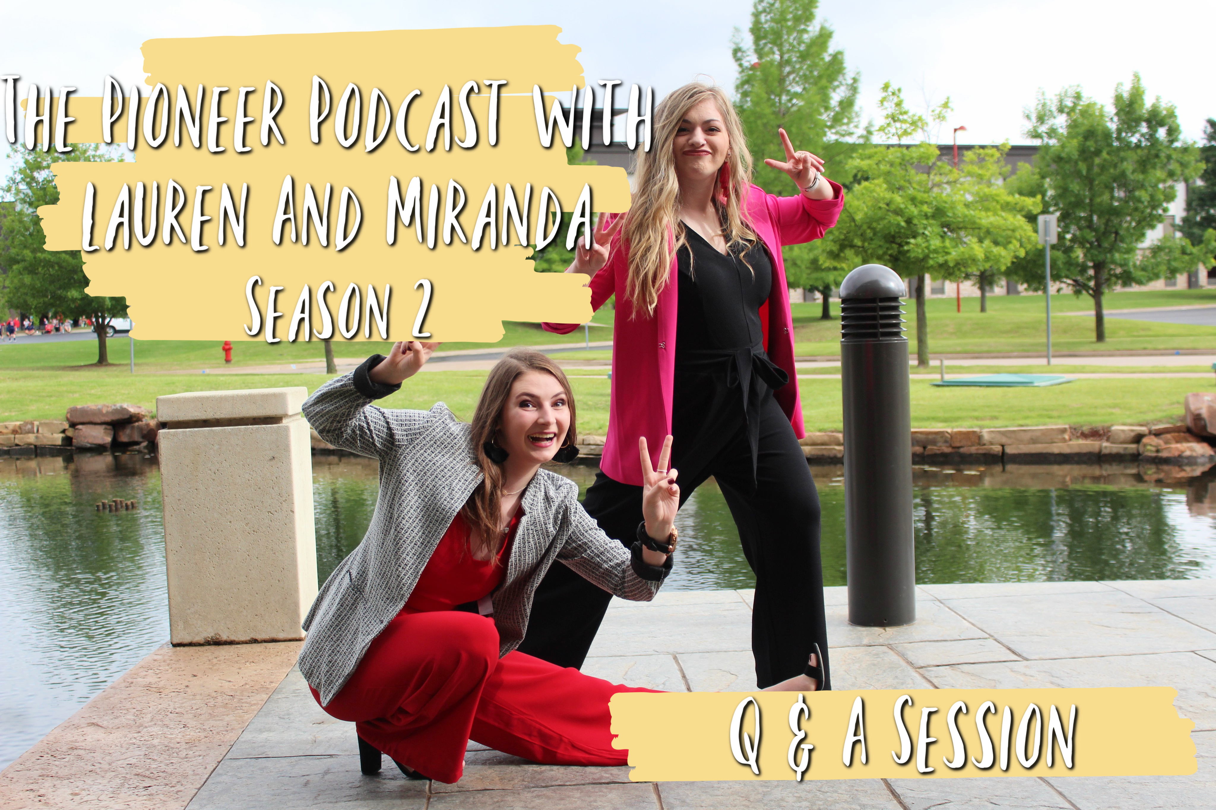 The Pioneer Podcast with Lauren and Miranda, Season 2: Q&A Session